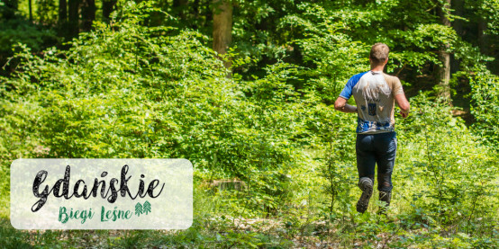 Lubisz biegać z dala od cywilizacji? Wystartuj w Gdańskich Biegach Leśnych