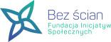 Bez Ścian Fundacja Inicjatyw Społecznych