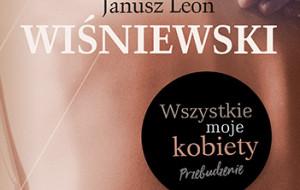Wszystkie kobiety Janusza L. Wiśniewskiego. Recenzja nowej książki