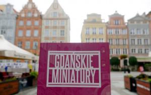 """""""Gdańskie Miniatury - Tajemnice gdańskich uliczek"""". Niebanalny przewodnik po Gdańsku"""