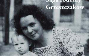 """Duża historia i małe historie w """"Sadze rodziny Grzeszczaków"""""""