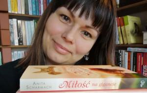 Czytelnik jest najważniejszy - rozmowa z Anitą Scharmach