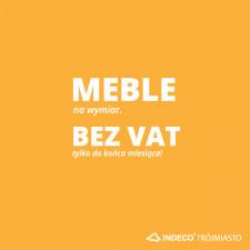 Meble bez VAT w INDECO Trójmiasto!