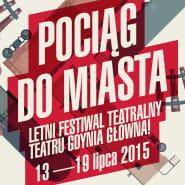 Pociąg do miasta - Letni Festiwal Teatralny Teatru Gdynia Główna