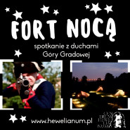 Fort nocą czyli nocne zwiedzanie Góry Gradowej z przewodnikiem