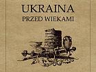 Ukraina przed wiekami - wystawa czasowa