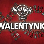 Walentynki w Hard Rock Cafe