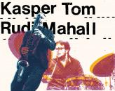 Kasper Tom & Rudi Mahall