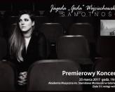Premierowy koncert Jagody Wojciechowskiej promujący debiutancką płytę Samotność