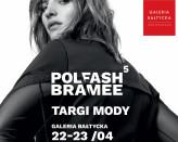 Targi mody Polfash Bramee