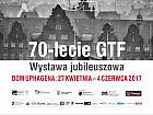 70-lecie GTF. Wystawa Jubileuszowa