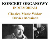 Koncert organowy Widor & Messiaen in memoriam