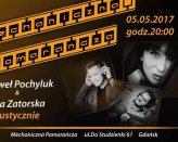 Asia Zatorska & Paweł Pochyluk, oraz Maciej Walewski akustycznie