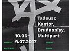 Tadeusz Kantor w Zbrojowni. Brudnopisy. Multipart - wystawa