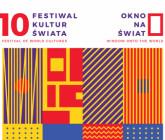 """10. Festiwal Kultur Świata """"Okno na Świat"""""""