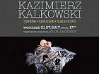 Kazimierz Kalkowski wystawa rzeźby malarstwa i rysunku