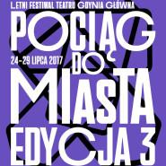 3. Festiwal Pociąg do Miasta - Letni Festiwal Teatru Gdynia Główna