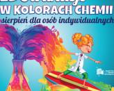 Chemia na Kolorowo - Warsztaty Rodzinne w EduParku w ramach EduWakacji w Kolorach Chemii