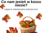 Co nam jesień w koszu niesie