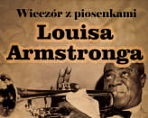 Wieczór z przebojami Louisa Armstronga