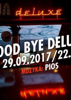 Good bye deluxe