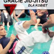 Gracie Jiu-Jitsu dla kobiet - najlepsza samoobrona w grupie przeznaczonej tylko dla kobiet