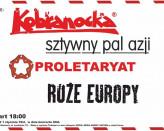 Kobranocka, Sztywny Pal Azji, Róże Europy, Proletaryat