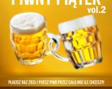 Piwny Piątek, płacisz raz i pijesz do oporu! Vol.2