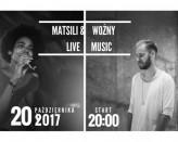 Muzyka na żywo- Matsili & Woźny