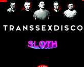 Transsexdisco + Sloth