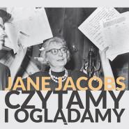 Jane Jacobs - czytamy i oglądamy