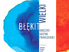 Wielki błękit - koncert muzyki francuskiej