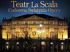 Teatro alla Scala - cudowna świątynia opery
