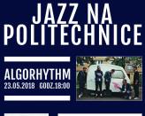 Algorhythm - Jazz na Politechnice