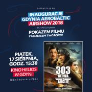 Zaproszenia VIP na Inaugurację Gdynia Aerobaltic 2018. Pokaz filmu 303.Bitwa o Anglię
