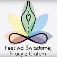 VI Festiwal Świadomej Pracy z Ciałem