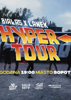 Białas x Lanek - Hyper Tour
