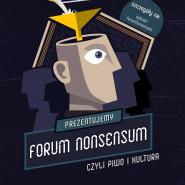 Forum NonSensum, czyli piwo i kultura