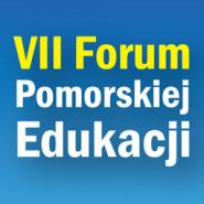 VII Forum Pomorskiej Edukacji