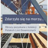 Zdarzyło się na morzu... Obrazy pozyskane z Polskich Linii Oceanicznych