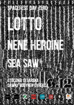 SpaceFest day zero: Lotto / Nene Heroine / Sea Saw
