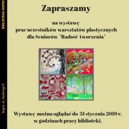 Wystawa prac uczestników warsztatów Radość tworzenia