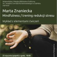 Marta Znaniecka - Mindfulness. Trening redukcji stresu