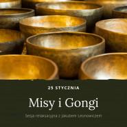 Sesja relaksacyjna - Misy i Gongi