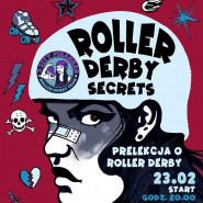 Roller Derby Secrets - prelekcja i Roller Disco