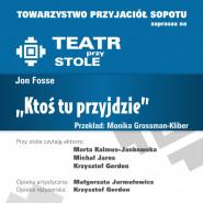 Teatr przy stole - Jon Fosse - Ktoś Tu Przyjdzie