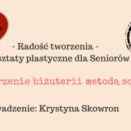 Warsztaty plastyczne dla Seniorów z K. Skowron
