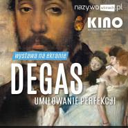 Degas. Umiłowanie perfekcji - wystawa na ekranie