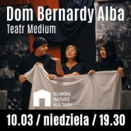 Dom Bernardy Alba - Teatr Medium
