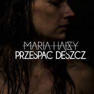 """MARIA HAJSY / Przedpremierowy odsłuch płyty """"Przespać Deszcz"""""""